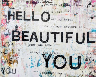 Hello Beautiful You - Original mixed-use media on repurposed wood and acrylic paint and ink