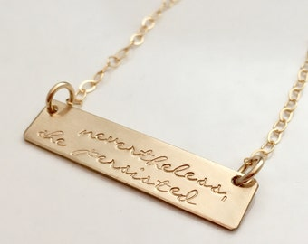 Nevertheless she persisted necklace, sterling silver or gold bar necklace, hand stamped jewelry - graduation gift for her