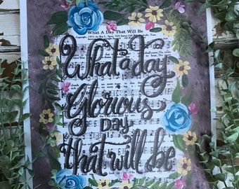 What a Day That Will Be    Hymn Print from orginal acrylic artwork Ready to frame 8x10