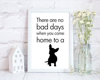 Chihuahua gift, chihuahua arts, chihuahua wall art print, chihuahua owners gift, there are no bad days, pet portrait, dog portrait, PRINT