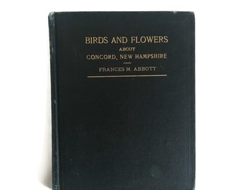 Vintage Book, Bird and Flowers About Concord New Hampshire 1906, Antique Birdwatcher Book, Rare Antiquarian Book, Horticulture, Ornithology