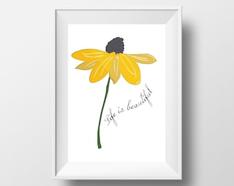 Life is Beautiful Quote Print - Sunflower Print - Fun Quote - Print for Hanging - Inspirational Quote Print