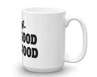 Mr. Good Wood Mug
