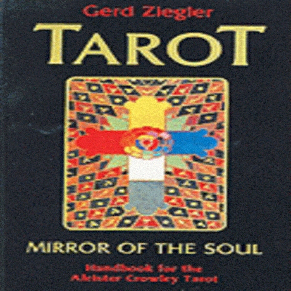 Tarot: Mirror of the Soul Handbook for the Aleister Crowley Tarot