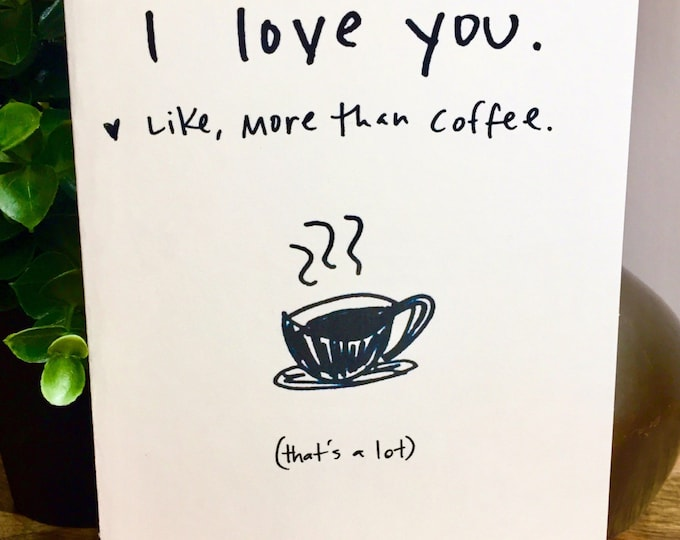 6 Pack of Cards, Bulk Greeting Cards,  i love you more than coffee, coffee lover card, funny love card, i love you card, Friendship card