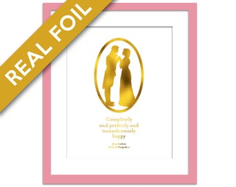Completely and Perfectly and Incandescently Happy - Gold Foil Print - Romantic Jane Austen Quote - Pride and Prejudice - Valentine's Wedding