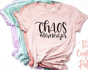 Chaos Manager Shirt / Mother's Day Gift / Mother Shirt / Mom Shirt / Cute Mom Shirts / Mom Gift Idea / Mom top / Funny Mom Shirt / New Mom