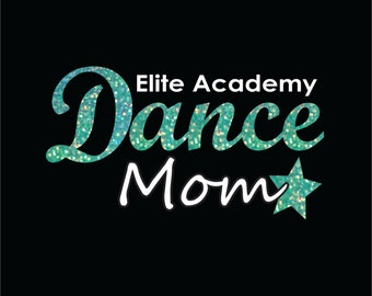 Custom Dance Mom DIY Iron on Transfer Customize with your dance studio name to make cute Dance Mom shirts