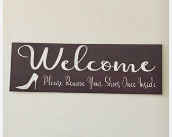 Welcome Sign - Please Remove Your Shoes Once Inside Shabby Chic