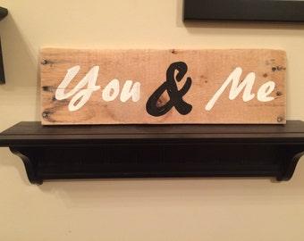 You&Me, Wedding Gift, Rustic, Handpainted, Anniversary/ pallet art