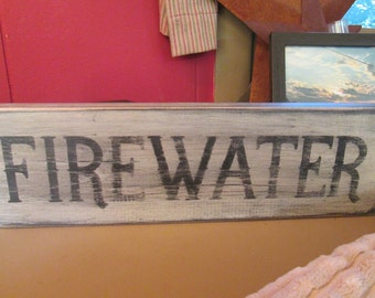 Primitive Wooden Sign FIREWATER Moonshine Bar Decor Man Cave Wall Decor