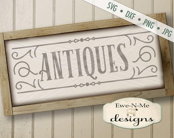 Antiques SVG - Antiques sign svg - Antiques cut file - rustic svg - farmhouse style antiques svg - Commercial Use svg, dxf, png, jpg
