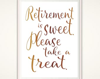 Retirement Sign - Retirement is Sweet Please Take a Treat, Sweet Treat Sign, PRINTABLE Retirement Party Sign, Party Decorations, DIGITAL