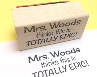 Teacher Name TOTALLY EPIC Custom Rubber Stamp, Personalized Name Stamp, Teacher Gift, back to school