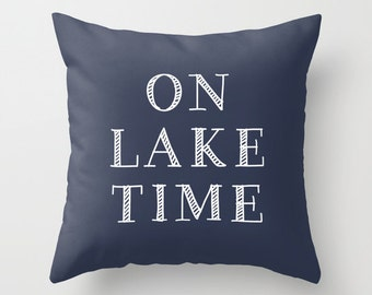 On Lake Time Pillow Cover, Lake Pillow Cover, Lake House Decor, Lake Decor, Choose Color, navy blue pillow cover, Hostess Gift