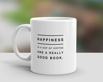 Book Lovers Mug, Funny Book Mug, Happiness is a Cup of Coffee and a Really Good Book Mug, Readers Gift, Literary Mug, Book Lovers Gift, Mug