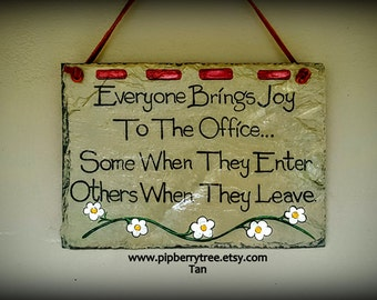 Hand Painted Slate Sign/Everyone Brings Joy To The Office Hand Painted Slate Sign/Office Humor Sign/Office Humor