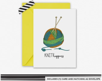 Knit Happens Card, Knitting Card, Yarn Greeting Card, Thinking of you, Funny Greeting Card