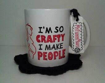 I'm So Crafty I Make People - Funny Mug - Mug For Mom - Baby Shower Gift - Crafty Mom - Ceramic Mug - Hand Painted - Customizable -Large Mug