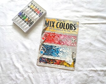 How To Mix Colors And Materials To Use / Walter Foster / Art Book / Painting Book / Student / Artist / Housepainter / Artist Gift