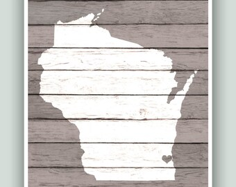 Wisconsin art, Wisconsin State print, Wisconsin rustic faux wood print, personalized state map, house warming, Milwaukee hearted city