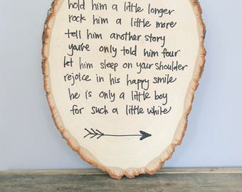 Hold Him A Little Longer Rustic Wood Round Sign for Baby Boy Nursery
