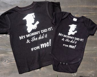 Mommy did it! And she did it for me! Graduation bodysuit onesie creeper and tshirt for baby boy or baby girl so adorable