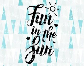 Fun in the Sun SVG, Summer SVG, Sunshine SVG, Beach Svg, Ocean Svg, Travel Svg, Vacation Svg, Instant download, Eps - Dxf - Png - Svg