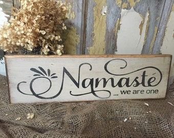 Namaste // rustic yoga zen sign // namaste sign // we are one