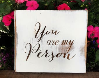 Rustic You Are My Person Sign