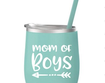 Mom of Boys - Wine Tumbler - Wine Glass - Gift for Mom - Mother's Day