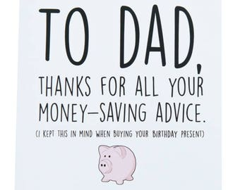 """Central 23 Funny Birthday Card  """"To Dad, Thanks For All The Money-Saving Advice..."""""""