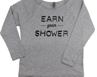 Earn Your Shower. Slouchy light weight sweatshirt. Gray pullover. Workout sweatshirt. Yoga cover up. Gym sweatshirt. Running sweatshirt.