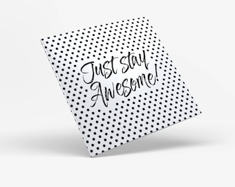 Just stay awesome printable greeting card, printable Birthday card, sassy card, personalized greeting card, birthday cards