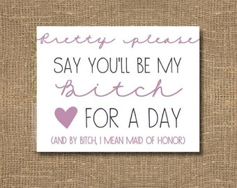 Will You Be My Maid of Honor Card / Bitch for a Day / Will You Be My Maid of Honor Funny / Purple Maid of Honor Invitation / Bridal Cards