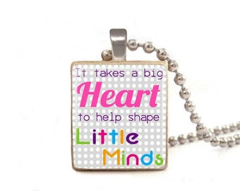 It Takes a Big Heart to Help Shape Little Minds Necklace, Teacher's Necklace, Jewelry for Teacher, Daycare Gift, Teacher Appreciation