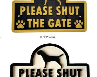 Please Shut The Gate - Dog Breed Silhouette - House, Door, Gate, Wall Plaque- 3D Printed Sign - Dog Breed and Colour Choice Available