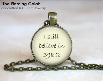 I STILL BELIEVE IN 398 • 2 Pendant • Fairy tale • Dewey Decimal Number • Necklace • Gift Under 20 • Made in Australia (P1280)