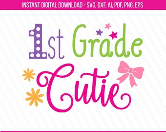 1st grade cutie svg, Back to School svg, First Day of school svg, school girl svg, silhouette, cricut, 1st grade svg dxf png ai eps pdf