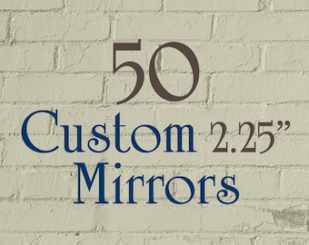 "50 2.25-Inch Custom Mirrors - 2.25"" Round (2-1/4 Inch) - Full Color - As many designs as you want!"