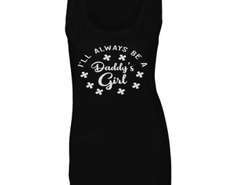 Ill always be a Daddy's girl Ladies Tank Top bb498ft