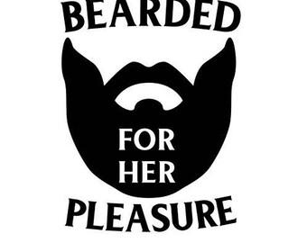Bearded for her pleasure decal sticker Laptop Car Truck woods bearded villain man hair respect elder mustache ride label growth natural