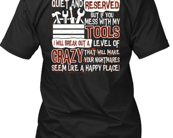 You Mess With My Tools T Shirt, Being A Mechanic T Shirt
