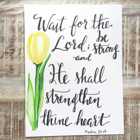 "Original Hand Lettered Calligraphy Art - Psalm 27:14 ""Wait for the Lord..."""