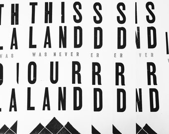 This Land Was Never Our Land letterpress print