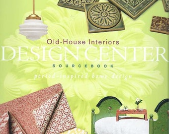 Old-House Interiors DESIGN CENTER Sourcebook - Period Style Home Design - PB