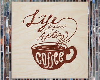 Wooden box with phrase, Wood decoration, Life begins after cofee, Wood print