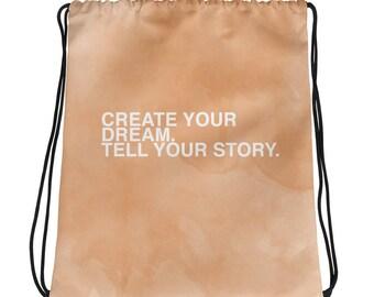 Create Your Dream Drawstring bag