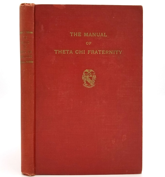 The Manual of Theta Chi Fraternity: Guidebook Pledges, Undergraduate Members, & Alumni by George W. Chapman 1947 1st Edition Hardcover HC