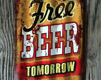 Vintage style corrugated tin metal sign // gift for him bar man cave decor //  rustic nostalgic wall art // garage sign free beer tomorrow